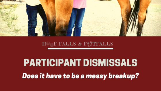 Participant Dismissals- Does it have to be a messy breakup?