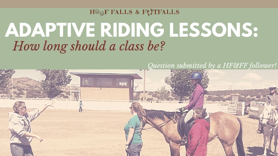 Q&A: Adaptive Riding Lessons- How long should a class be?
